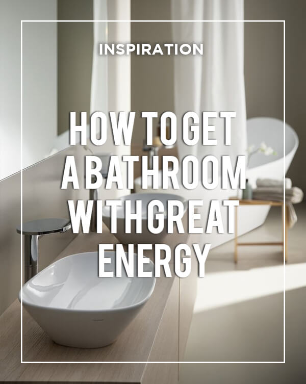 How to get a bathroom with great energy at BATHLINE Bathrooms