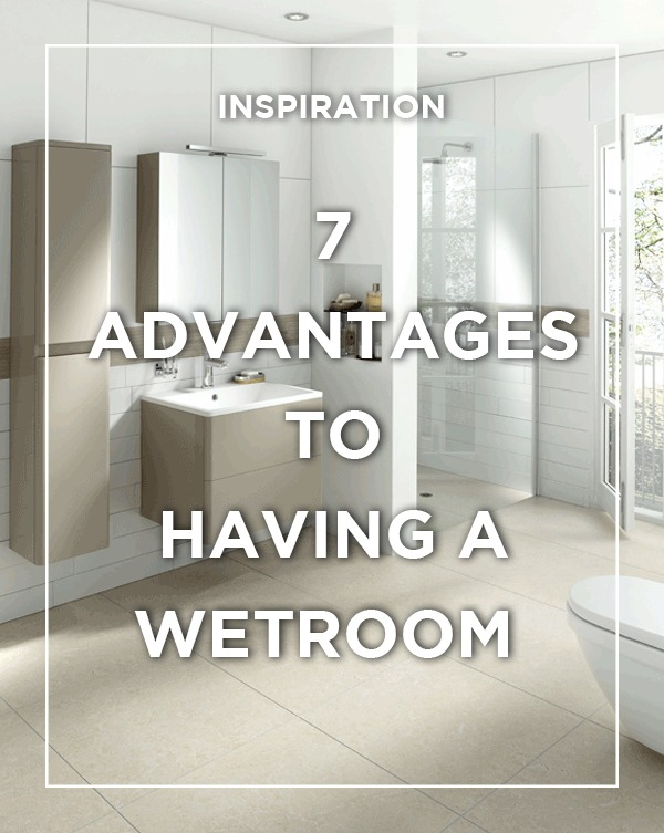 BATHLINE bathroom blog on 7 Advantage to having a Wetroom installed in your home.